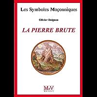 N.9 La pierre brute (Symboles Maçonnique)
