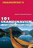 101 Skandinavien: Geheimtipps für Entdecker - Ulrich Quack, Andrea Lammert, Dirk Kruse-Etzbach, Gerhard Austrup