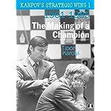 Karpov's Strategic Wins 1: The Making of a Champion