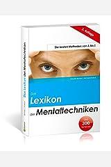 Das Lexikon der Mentaltechniken - Die besten Methoden von A bis Z - 2. überarb. und erw. Auflage Kindle Ausgabe
