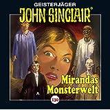 John Sinclair - Folge 130: Mirandas Monsterwelt. (Geisterjäger John Sinclair)