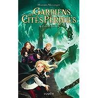 Gardiens des Cités perdues - tome 4 Les invisibles (04)