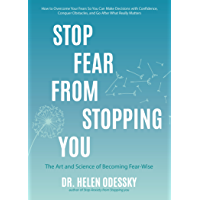 Stop Fear from Stopping You: The Art and Science of Becoming Fear-Wise (English Edition)