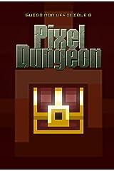 Guida strategica non ufficiale a Pixel Dungeon Formato Kindle