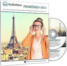 AudioNovo Französisch I – II: Schnell und einfach Französisch lernen mit dem Audio-Sprachkurs für Anfänger und fortgeschrittene Anfänger (2 CDs à 30 Std. MP3-Audio, Sprachkurs Französisch)