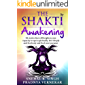 The Shakti Awakening: 24 stories that will heighten your capacity to open spiritually, love deeply and fearlessly and…