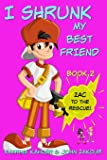 I Shrunk My Best Friend!: Books for Girls ages 9-12