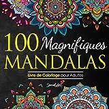 100 Magnifiques Mandalas: Livre de Coloriage pour Adultes, Super Loisir Antistress pour se détendre avec de beaux Mandalas à