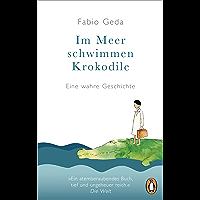 Im Meer schwimmen Krokodile -: Eine wahre Geschichte - (German Edition)