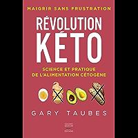 Révolution kéto - Science et pratique de l'alimentation cétogène