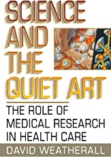 Science and the Quiet Art – The Role of Medical Research in Health Care (Paper) (Norton Paperback)