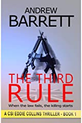 The Third Rule: When the law fails, the killing starts (CSI Eddie Collins Book 1) Kindle Edition