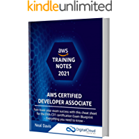 AWS Certified Developer Associate Training Notes 2021: Fast-track your exam success with the ultimate cheat sheet for…