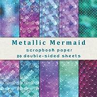Metallic Mermaid Scrapbook Paper, 20 Double-sided Sheets: for Junk Journals, Scrapbooking, Card Making, Mixed Media Art…
