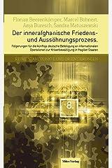 Der innerafghanische Friedens- und Aussöhnungsprozess: Folgerungen für die künftige deutsche Beteiligung an internationalen Operationen zur Krisenbewältigung in fragilen Staaten Taschenbuch