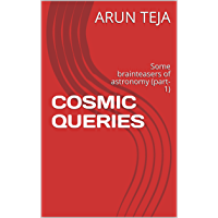 COSMIC QUERIES : Some brainteasers of astronomy (part-1)