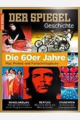 SPIEGEL GESCHICHTE 4/2016: Die 60er Jahre - Pop, Protest und Fortschrittsglaube Broschiert