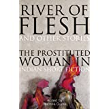 River of Flesh and Other Stories: The Prostituted Woman in Indian Short Fiction