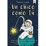 Un chico como tú: Un libro muy especial para niños a partir de 6 años que habla de héroes cotidianos, la verdadera fuerza y e