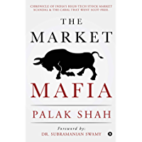 The Market Mafia : Chronicle of India's High-Tech Stock Market Scandal & The Cabal That Went Scot-Free.