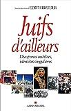 Juifs d'ailleurs: Diasporas oubliées, identités singulières