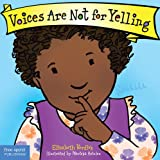 Voices are Not for Yelling Board Book (Best Behavior)