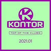 Kontor Top of the Clubs 2021.01 [Explicit]
