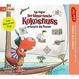Alles klar! Der kleine Drache Kokosnuss erforscht die Piraten (Drache-Kokosnuss-Sachbuchreihe, Band 4)