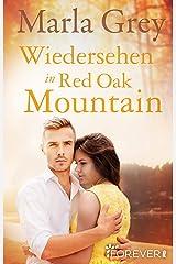 Wiedersehen in Red Oak Mountain: Roman Kindle Ausgabe