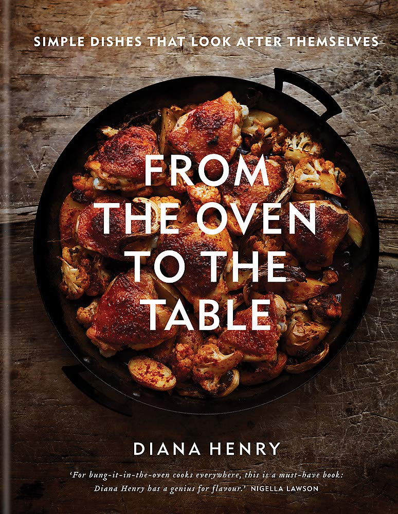From the Oven to the Table: Simple dishes that look after themselves: THE SUNDAY TIMES BESTSELLER 2