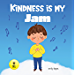 Kindness is My Jam: A Kid's Story Book About Understanding, Empathy, and Compassion (Social Emotional Learning Toolbox…