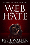 Web of Hate: A Twisted Romantic Suspense Thriller (Scarred Trilogy Book 1)
