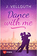 Dance With Me: Liebesroman (New York Lovestorys 2) Kindle Ausgabe