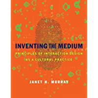 Inventing the Medium – Principles of Interaction Design as a Cultural Practice (The MIT Press)