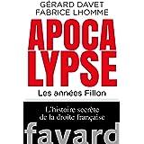 Apocalypse. Les années Fillon (Documents)