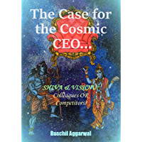 The Case for the Cosmic CEO: Shiva & Vishnu - Colleagues or Competitors?