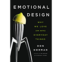 Emotional Design: Why We Love (or Hate) Everyday Things (English Edition)