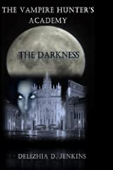 The Vampire Hunter's Academy: The Darkness Kindle Edition