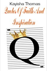 Quotes Of Faith And Inspiration Kindle Edition