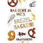 Das geht ja wie's Brezelbacken (Zwei ganz besondere Magier 3) (German Edition)
