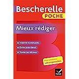 Bescherelle poche Mieux rédiger : L'essentiel pour améliorer son expression (Tous publics)
