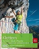 Klettern - Technik   Taktik   Psyche: Alpin-Lehrplan 2 (BLV)