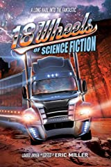 18 Wheels of Science Fiction: A Long Haul into the Fantastic Paperback