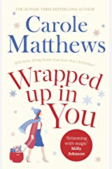 Wrapped Up In You: Curl up with this heartwarming festive favourite this Christmas Kindle Edition