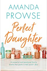 Perfect Daughter: The unforgettable family drama from the number 1 bestseller Kindle Edition