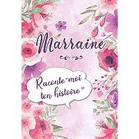 Marraine Raconte-moi ton Histoire: Journal mémoire à faire remplir par sa Marraine avec le récit de sa vie   Souvenir de…