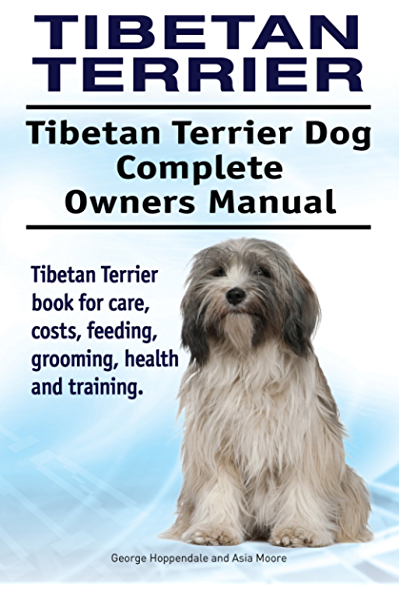 Tibetan Terrier Dog Tibetan Terrier Dog Book For Costs Care Feeding Grooming Training And Health Tibetan Terrier Dog Owners Manual Ebook Moore Asia Hoppendale George Amazon Co Uk Kindle Store
