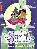 Sara apprentie sorcière, Tome 2 : Prisonnier au château