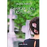 Changer l'eau des fleurs (A.M. ROM.FRANC)