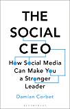 The Social CEO: How Social Media Can Make You A Stronger Leader (English Edition)